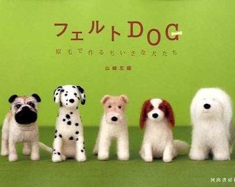 Felt Dog - Japanese Craft Book for Needle Wool Felt - Kawaii Felting dogs Doll - Easy Felt Tutorial - Bulldog, Poodle, Saori Yamazaki - B780