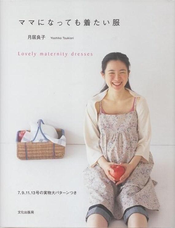Lovely Maternity Dresses by Yoshiko Tsukiori - Japanese Sewing Pattern Book for Women - B209