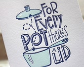 Letterpress Valentine Card - For every pot there is a lid
