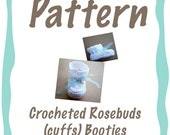 Custom Pattern for Crocheted Rosebuds (on cuffs) Booties - Reserved for Susan