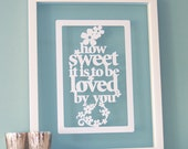Personalized Papercut 'How sweet it is to be loved by you' art / picture