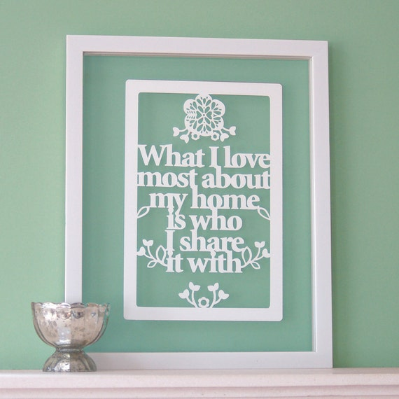 What I love most about my home is who I share it with - Papercut wall art / picture