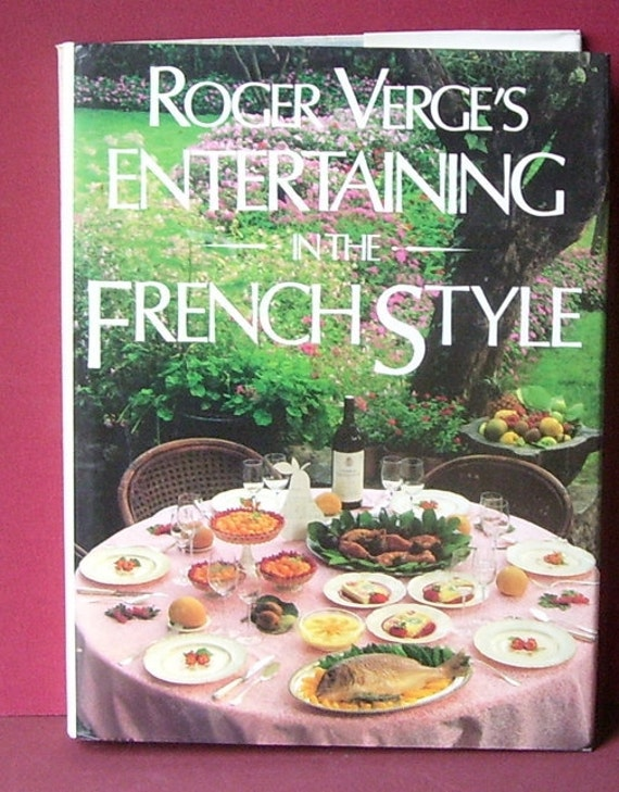 Roger Verge's Entertaining in the French Style Cookbook