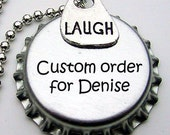 Custom for Denise, Please do not purchase unless this custom order is for you