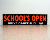 School's open, drive carefully bumper sticker, first day of school, school is in session, back to school, bus, driving, watch for children