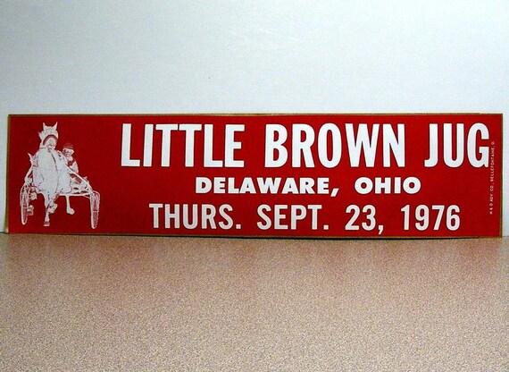 Little Brown Jug 1976 harness racing Delaware Ohio vintage bumper sticker horses horse lover