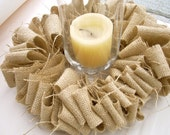 Rustic Burlap Centerpiece - Candle Wreath - Wedding/Home/Holiday