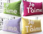 Custom Je T'aime PIllow - You Choose The Color