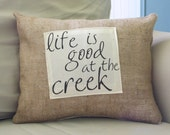 Life is good at the creek pillow cover