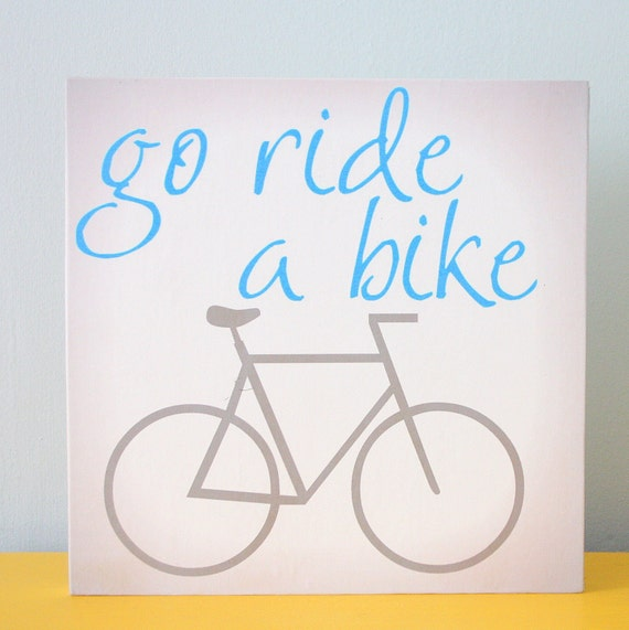 go ride a bike quote block art print