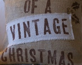 Original...I'm Dreaming of a Vintage Christmas Burlap Pillow Cover