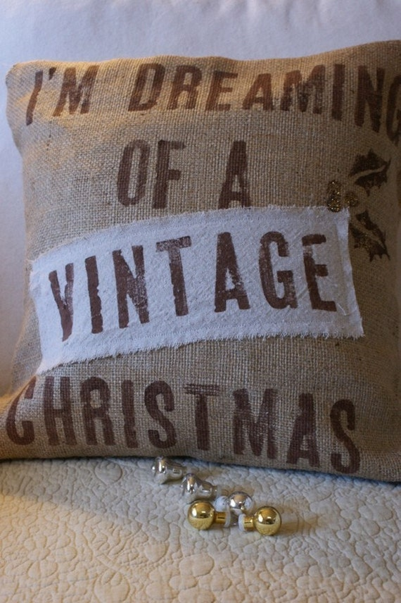 Original...I'm Dreaming of a Vintage Christmas Burlap Pillow Cover