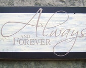 Vintage Wedding Sign, Anniversary Sign, Always and Forever, I Love You Sign. Vintage, 10 x 24 inches.  Holiday Gift.
