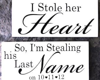 I Stole her Heart with So, I'm stealing his Last Name with Bride & Grooms Wedding Date. Engagement, Save the Date. 8X16 inch, 1-Sided Signs.