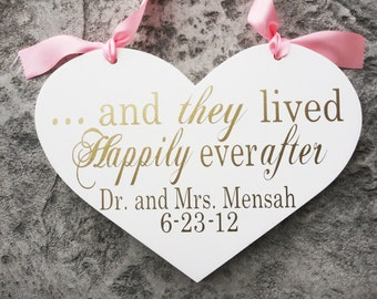 Here Comes the Bride with And they lived Happily ever after with Bride and Groom Names & Date. 11 1/2 X 14 1/2 inch, 2-Sided, Bridal Sign.