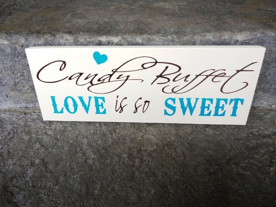 Wedding Sign, Reception Sign, Candy Buffet Sign, Love Is So Sweet, Reception Decoration, Sweets or Dessert Table, Cake Bar, Candy Bar.