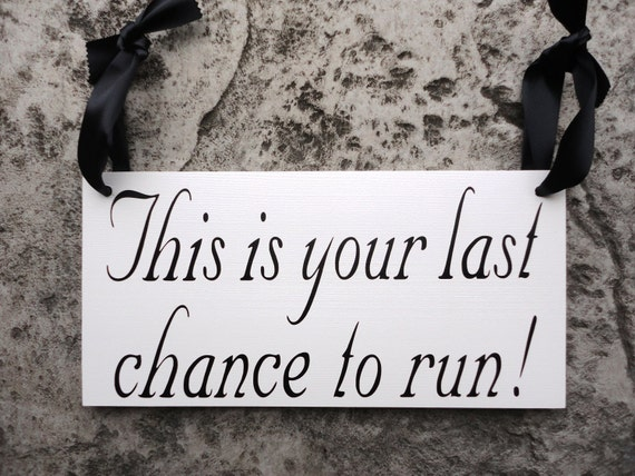 Wedding Sign. This is your last chance to run with Mr. and Mrs. and Bride & Grooms Last Name and Date. 8 X 16 in, 2-Sided. Reception Sign.