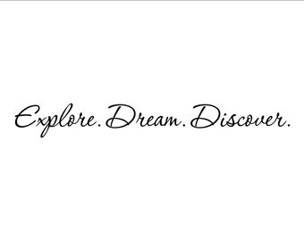 Vinyl Wall Decal #0231 Explore Dream Discover
