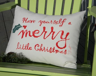 """Christmas pillow Have Yourself a MERRY LITTLE CHRISTMAS 15""""x18"""" (38x46cm) cushion holly red green Judy Garland Crabby Chris Original"""