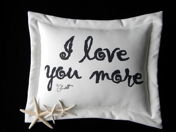 """I LOVE YOU MORE outdoor pillow 13""""x20"""" painted your choice color Tangled Beatles In My Life Crabby Chris Original"""