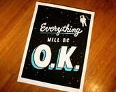 Everything Will Be O.K. Screenprint