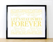 Let's Stay in Bed Forever - Art Print