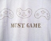 MUST.GAME. gamer tee shirt Mens Womens S M L XL XXL geek nerd tech