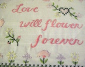Vintage Handmade Sampler Wall Hanging, Love Will Flower Forever,