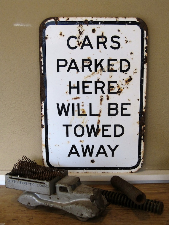 Heavy Metal Vintage Sign.  Great patina.  Cars Parked Here Will Be Towed Away
