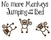 Childrens Vinyl Wall Decal No More Monkeys Jumping on the Bed Nursery Toddler/ Baby