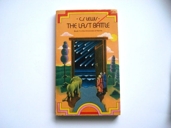 The Last Battle - Book 7 - Chronicles of Narnia Series - c1977
