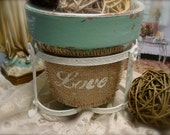 Terra Cotta Pot with Holder - Burlap LOVE Sign - Chippy and Distressed - Shabby Chic Cottage