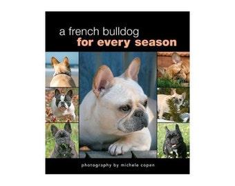 French Bulldog Book: A French Bulldog for Every Season, Hard Cover Book