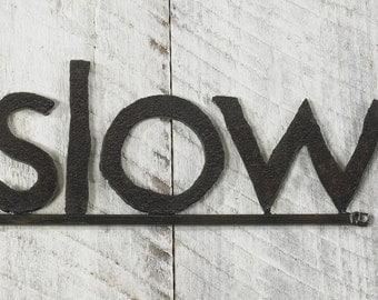 Slow Metal Word Sign Rustic Metal Sign