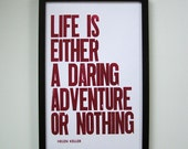 Poster, Life is Either a Daring Adventure or Nothing Letterpress Print