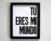 Spanish Black and White Letterpress Print, Tu Eres Mi Mundo Wall Art, 8x10 Poster