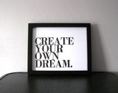 Motivational Art, Black and White Poster, Create Your Own Dream Letterpress Print, Inspirational Message, Simple Minimalist Style