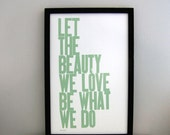 Letterpress Print, Let the Beauty We Love Be What We Do 11 x 17 (Light Sage) - happydeliveries