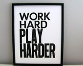 Art Print, Black and White, Work Hard, Play Harder Letterpress 8x10 Print