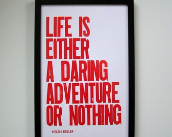 Letterpress Poster, Life is Either a Daring Adventure or Nothing Print, 11x17