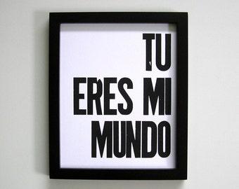 Spanish Black and White Letterpress Print, Tu Eres Mi Mundo Wall Art, 8x10 Poster