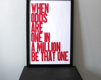 Inspirational Poster, Motivational Wall Art, Red and White Typography, When Odds are One in a Million Be That One Letterpress Print