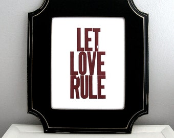 Burgundy Letterpress Print, 8 x 10 Poster, Let Love Rule