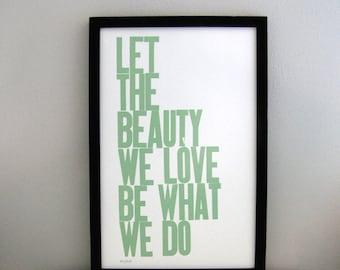 SALE - Letterpress Print, Let the Beauty We Love Be What We Do 11 x 17, Light Sage