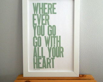 Letterpress Poster, Wherever You Go Go with All Your Heart 11x17 Print