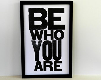 Poster, Black and White Typography Sign, Be Who You Are Letterpress Print 11x17