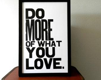 Black and White Wall Art, Do More of What You Love Letterpress Typography Print, Large Simple Bold Letters