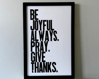 Black and White Religious Typography Poster, Be Joyful Always Pray Give Thanks Letterpress Sign