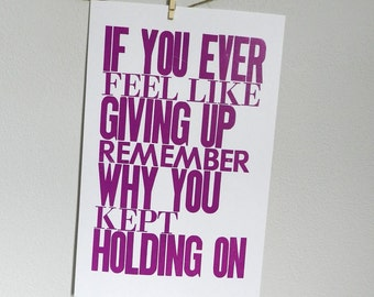 Purple Inspirational Art Poster, If You Ever Feel like Giving Up Remember Why You Kept Holding On, Letterpress Typography Print