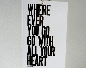 Chocolate BROWN Letterpress Typography Poster, Wherever You Go Go with All Your Heart Letterpress Print
